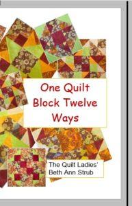 One Quilt Block Twelve Ways a Pattern Book